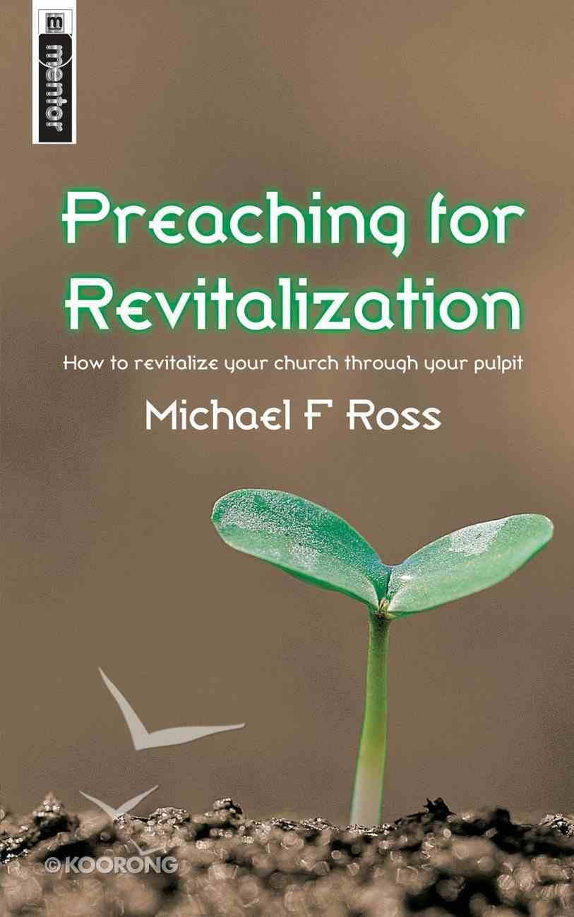 Preaching For Revitalization Paperback