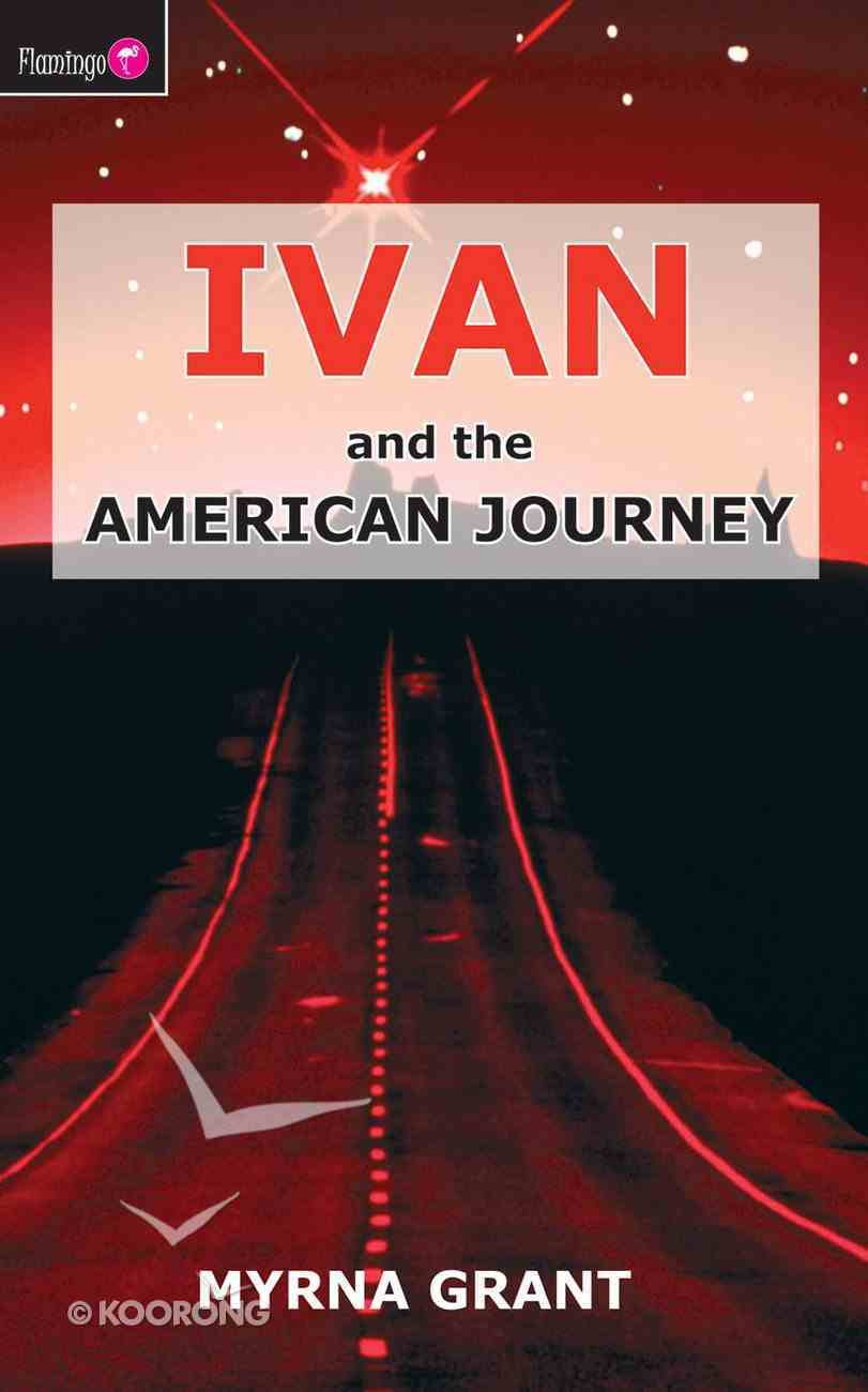 And the American Journey (#06 in Ivan Series) Paperback