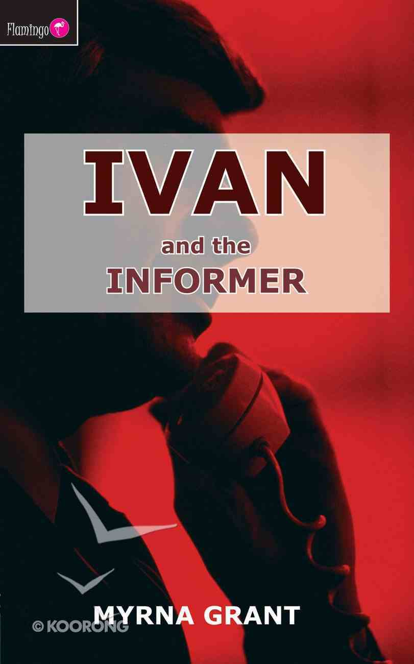 And the Informer (#04 in Ivan Series) Paperback