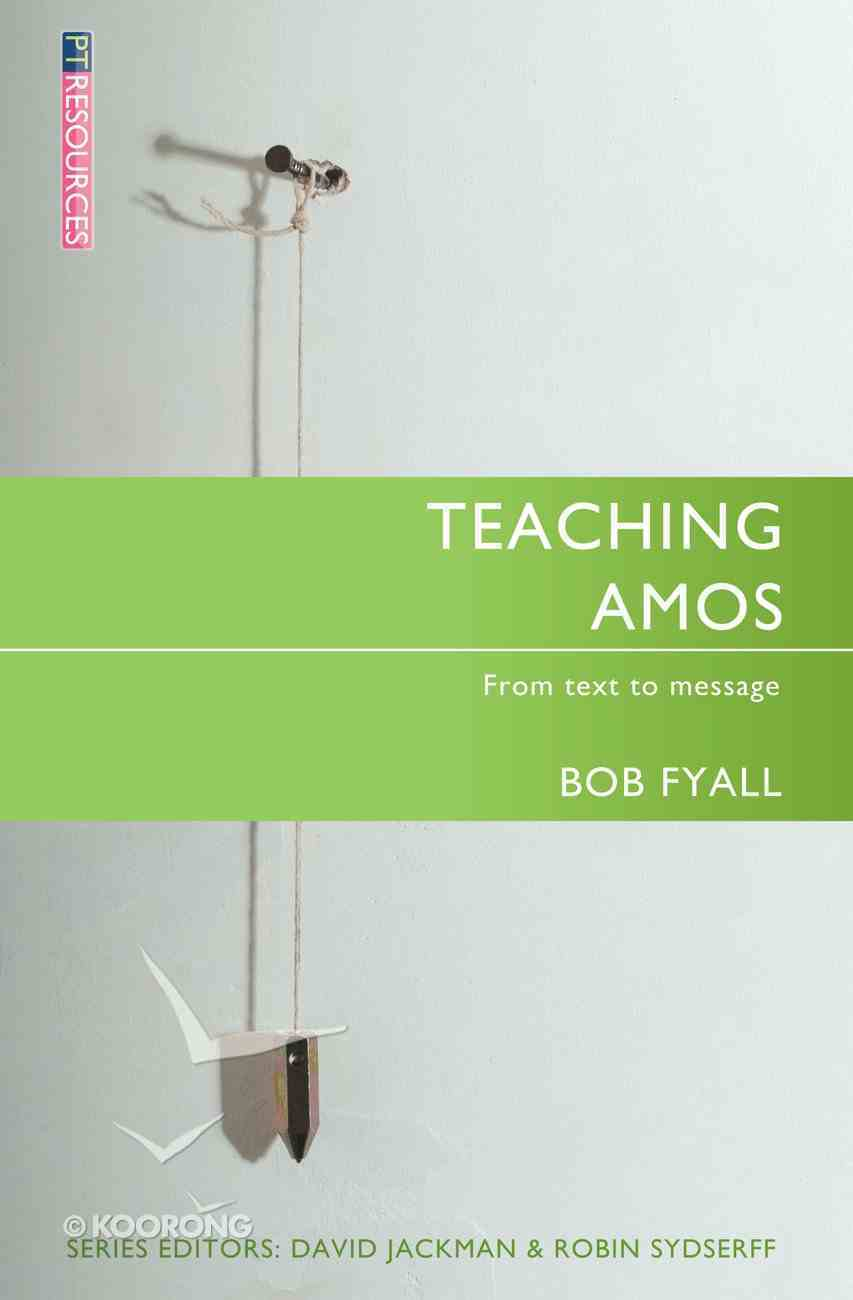"Teaching Amos (Proclamation Trust's ""Preaching The Bible"" Series) Paperback"