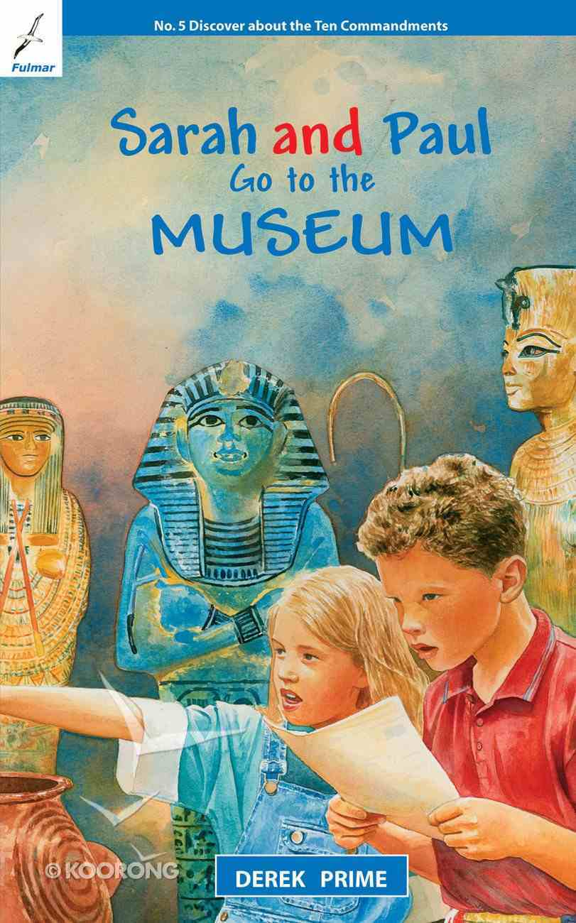 Go to the Museum (#05 in Sarah And Paul Series) Paperback