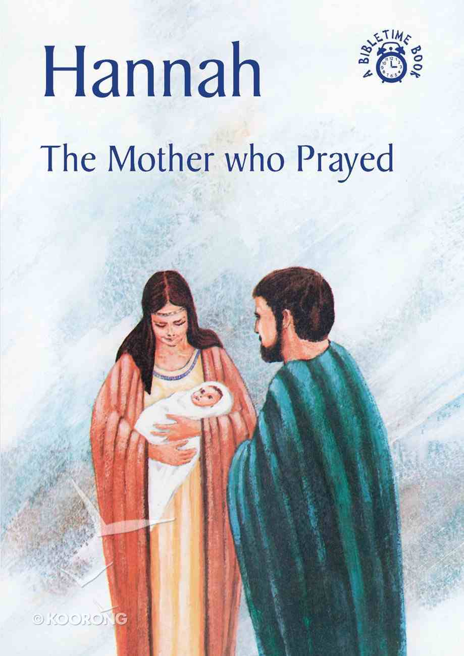 Hannah, the Mother Who Prayed (Bibletime Series) Paperback