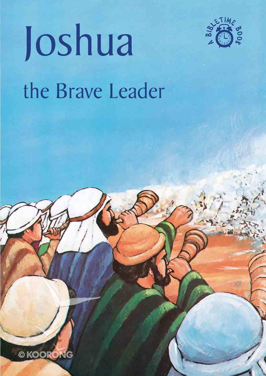 Joshua, the Brave Leader (Bibletime Series) Paperback