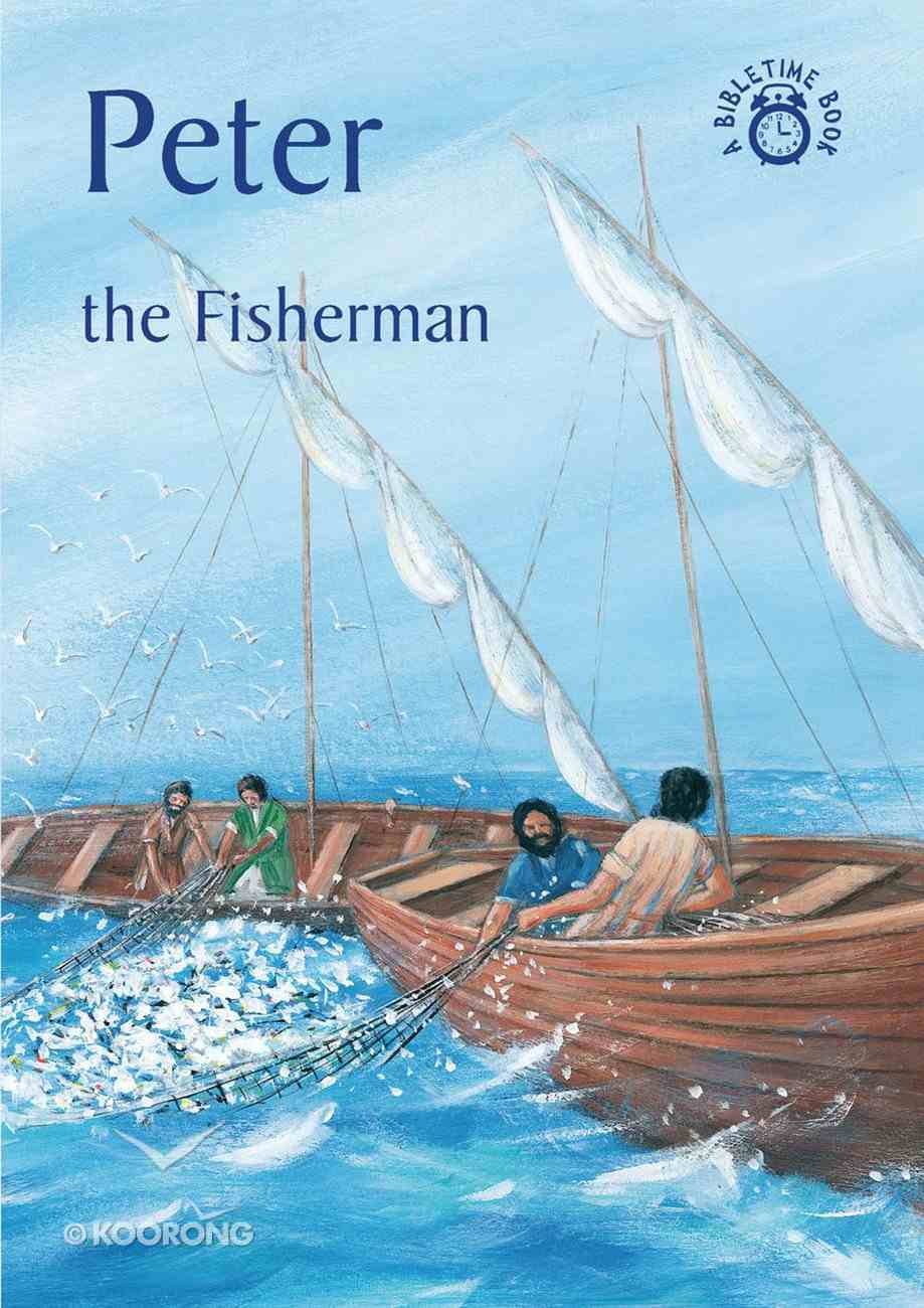 Peter, the Fisherman (Bibletime Series) Paperback