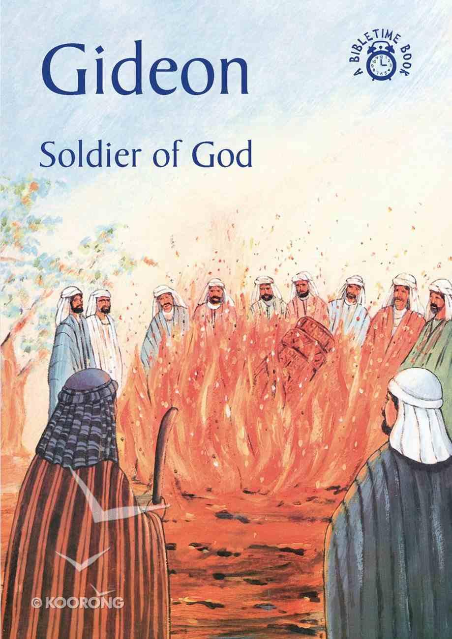 Gideon, Soldier of God (Bibletime Series) Paperback