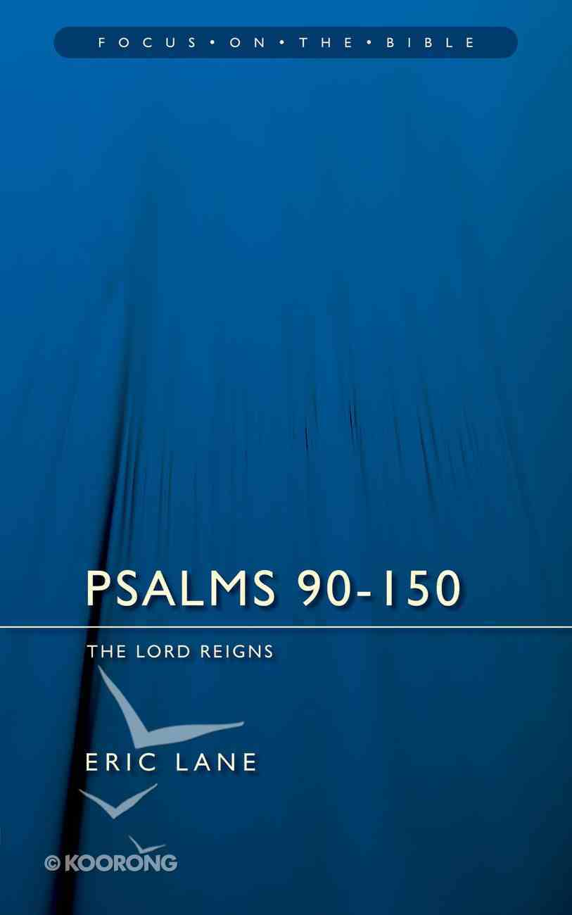 Psalms 90-150 (Focus On The Bible Commentary Series) Paperback