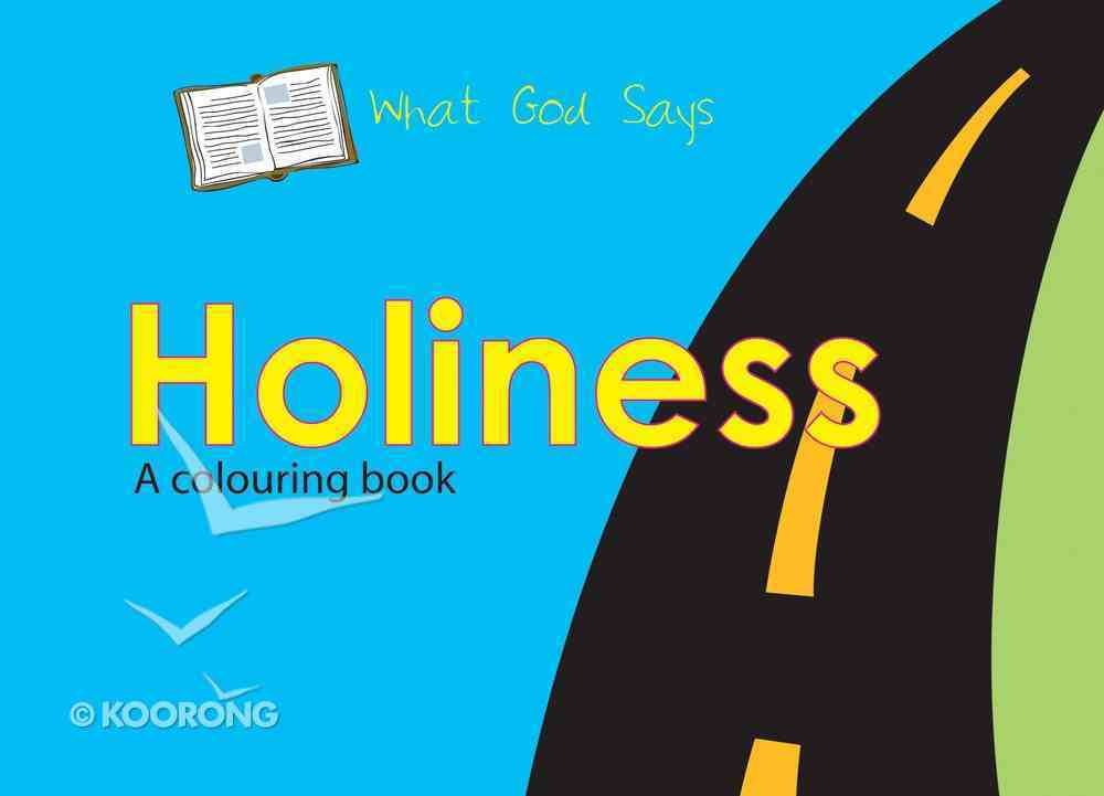 Colouring Book: What God Says: Holiness (What God Says Series) Paperback