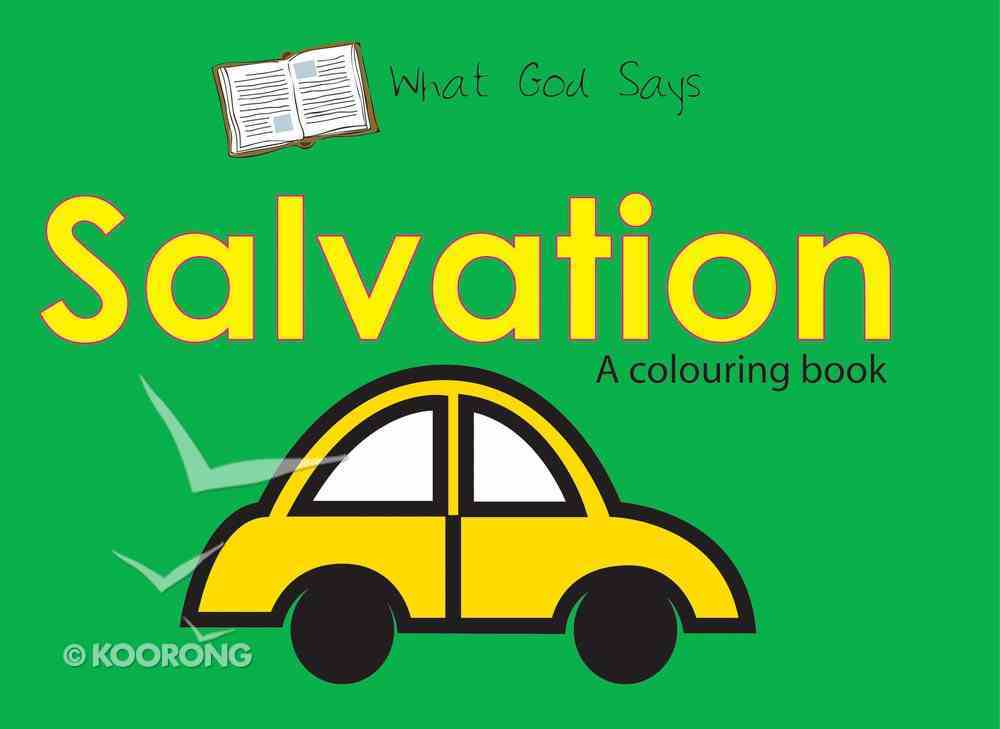 Colouring Book: What God Says: Salvation (What God Says Series) Paperback