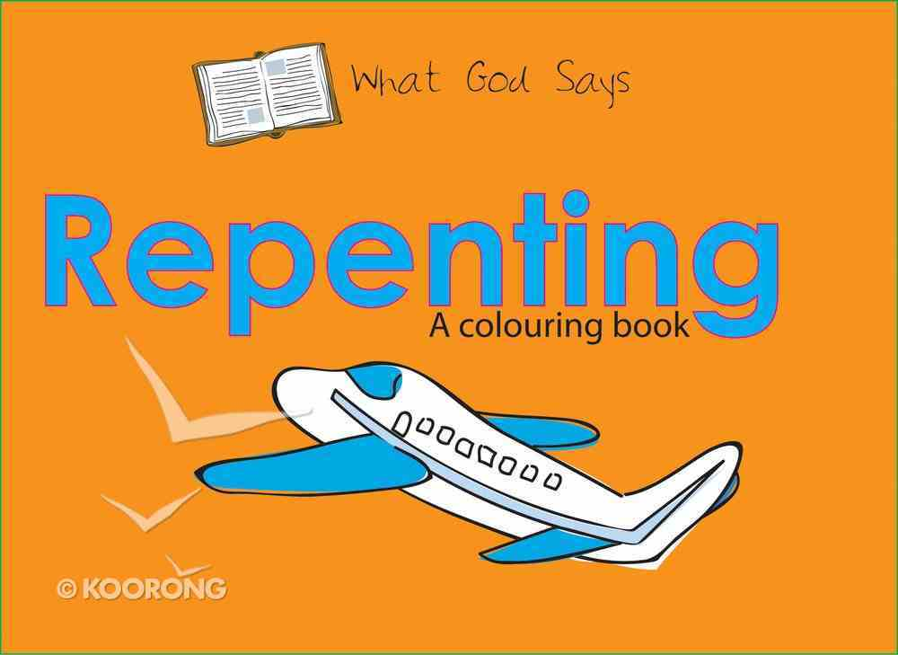 Colouring Book: What God Says: Repenting (What God Says Series) Paperback