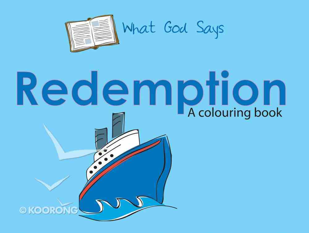 Colouring Book: What God Says: Redemption (What God Says Series) Paperback