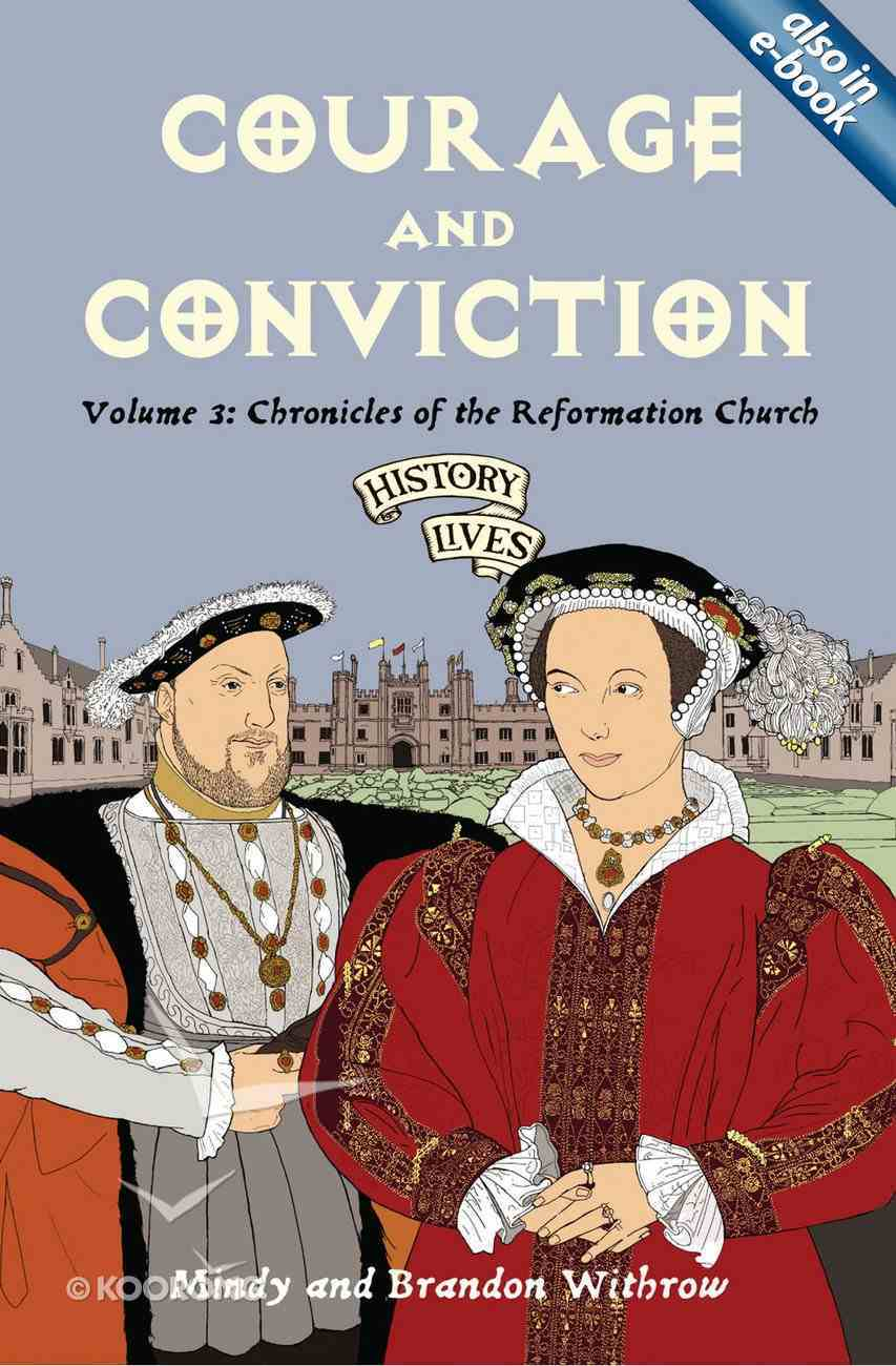 Courage and Conviction (#03 in History Lives Series) Paperback