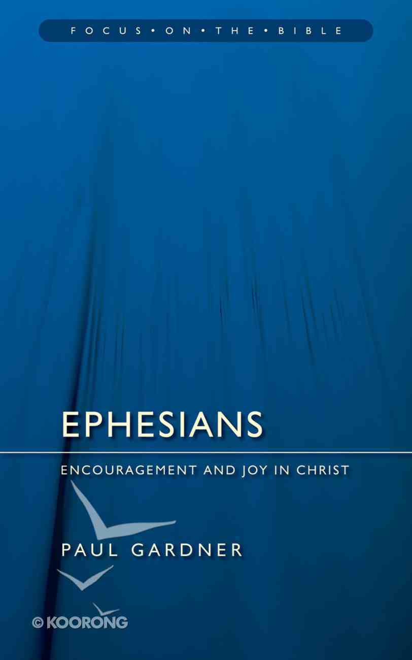Ephesians (Focus On The Bible Commentary Series) Paperback