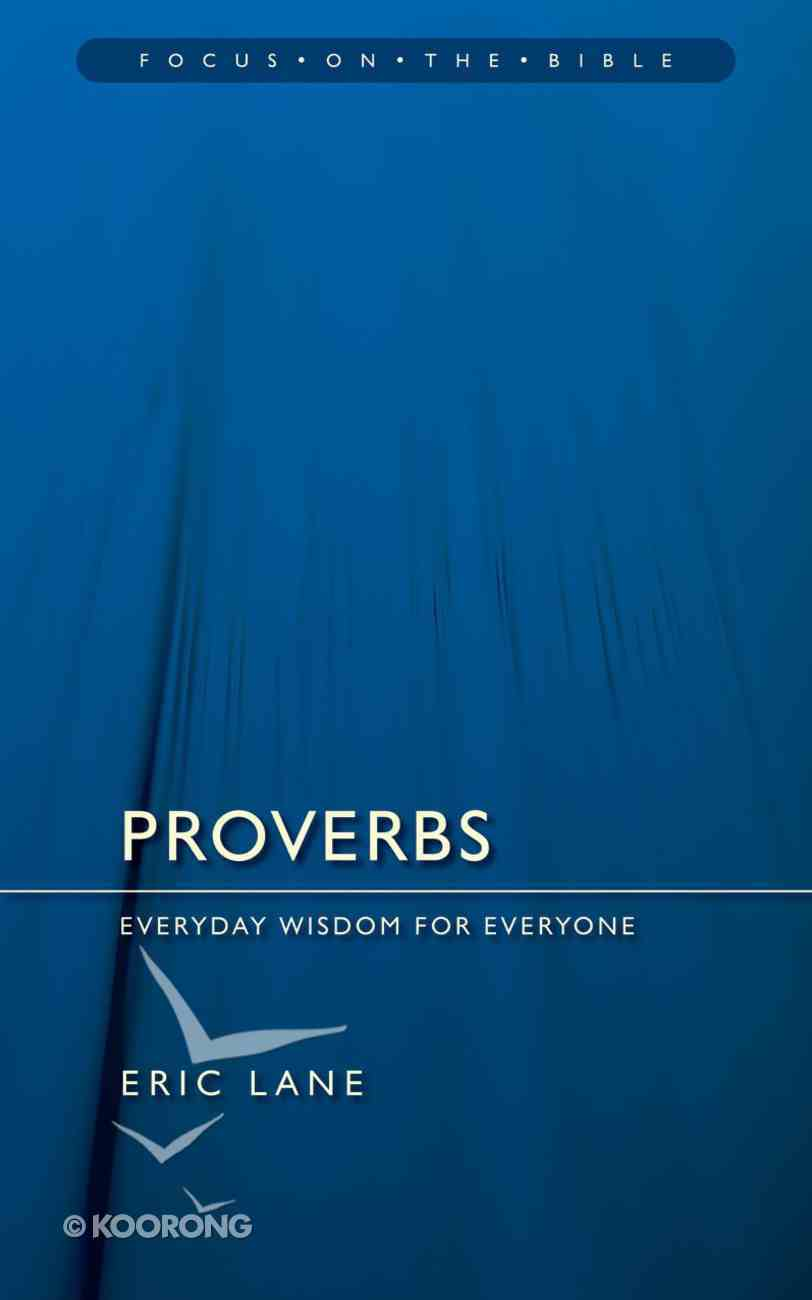 Proverbs (Focus On The Bible Commentary Series) Paperback