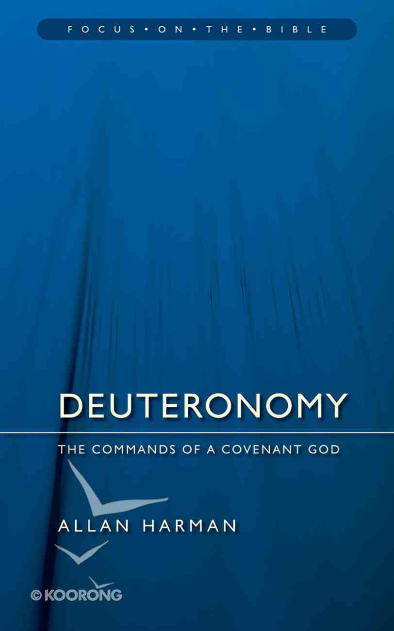 Deuteronomy (Focus On The Bible Commentary Series) Paperback