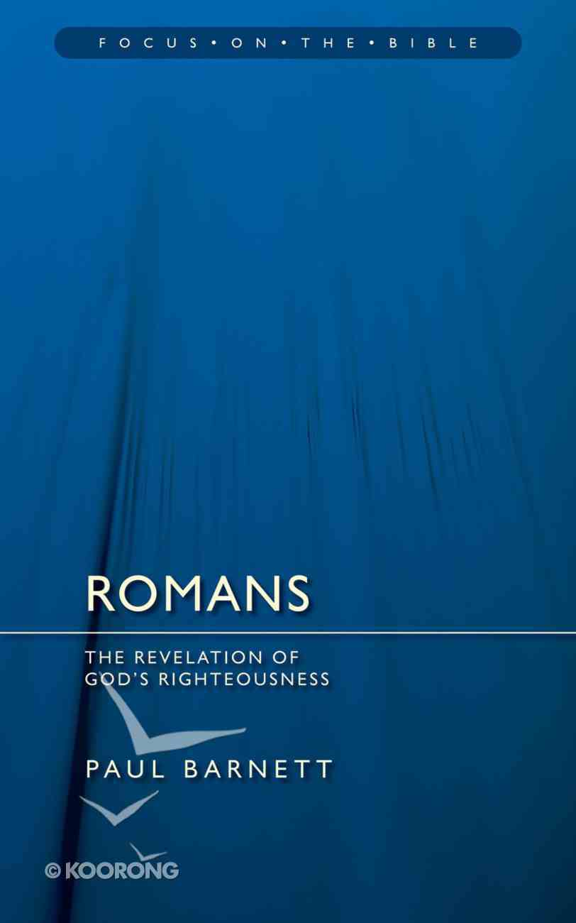 Romans (Focus On The Bible Commentary Series) Paperback