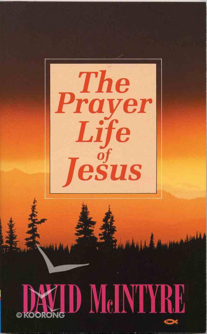 Prayer Life of Jesus Paperback