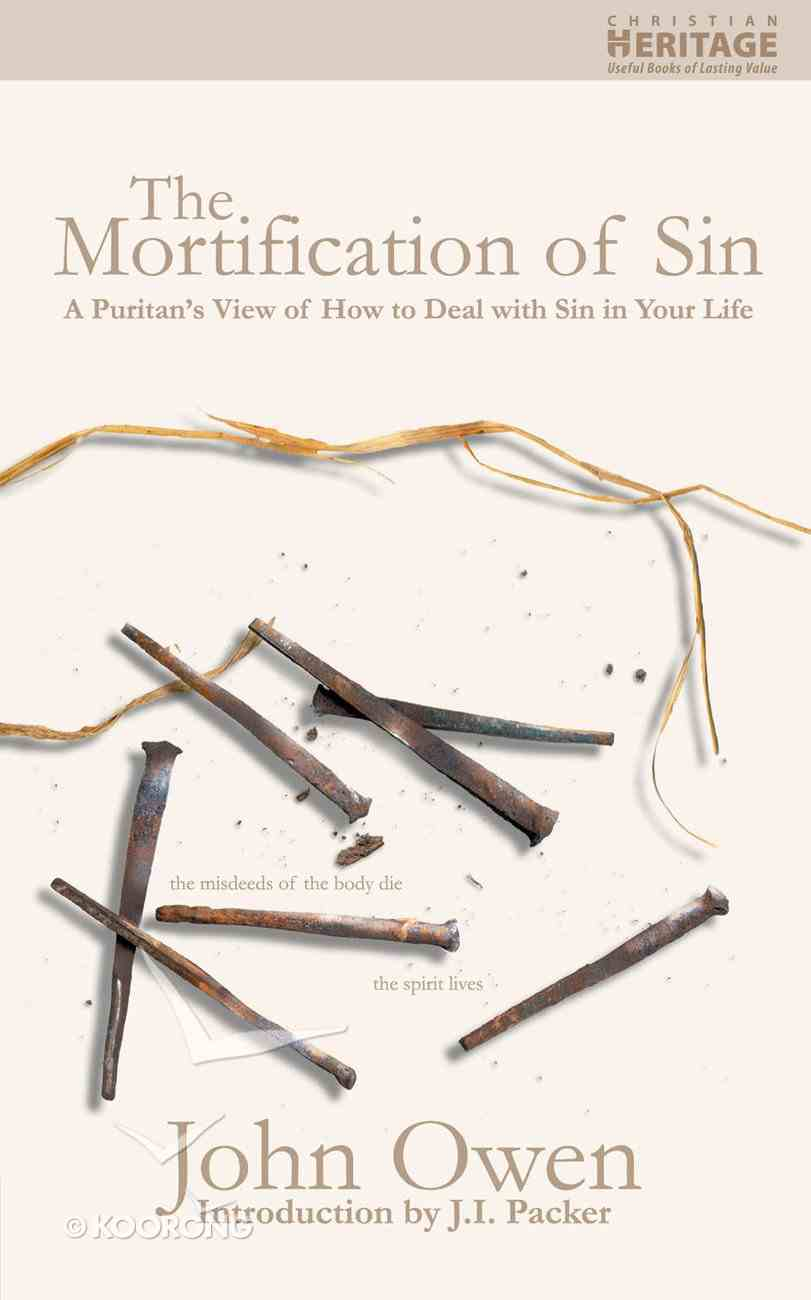 The Mortification of Sin (Christian Heritage Series) Mass Market