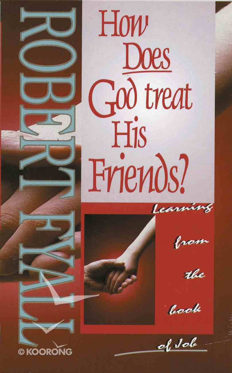 How Does God Treat His Friends? Paperback