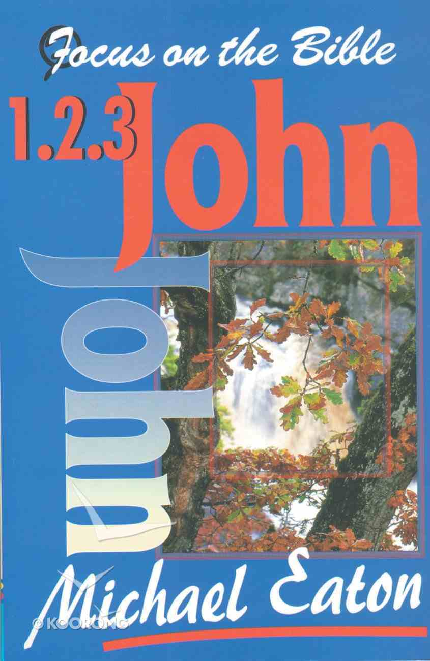 1 2 3 John (Focus On The Bible Commentary Series) Paperback