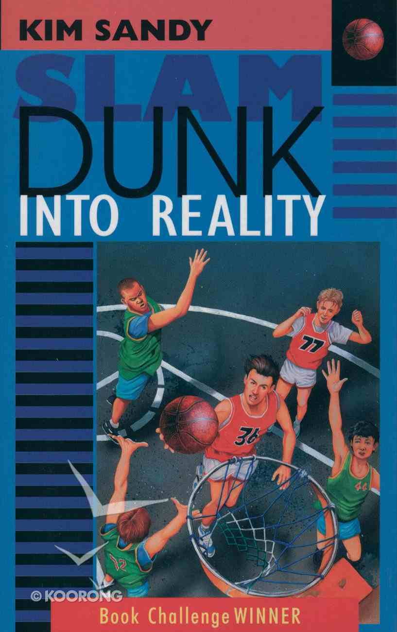 Slam Dunk Into Reality Paperback