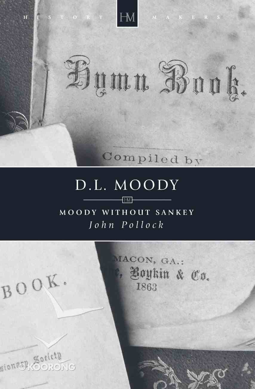 History Makers: D L Moody (Historymakers Series) Paperback