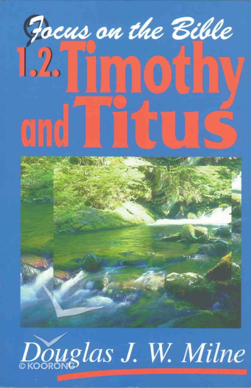 1 & 2 Timothy and Titus (Focus On The Bible Commentary Series) Paperback