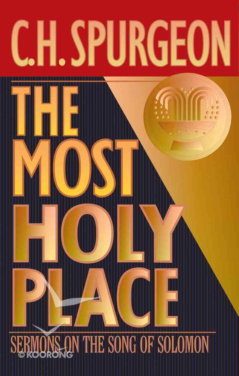 The Most Holy Place: Sermons on the Song of Solomon Hardback