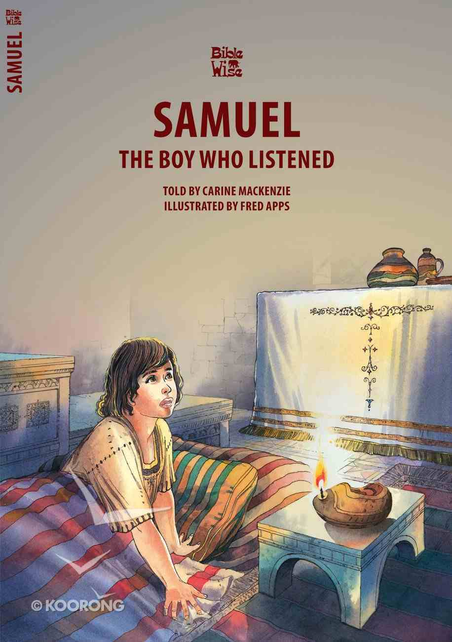 Samuel, the Boy Who Listened (Bible Wise Series) Paperback