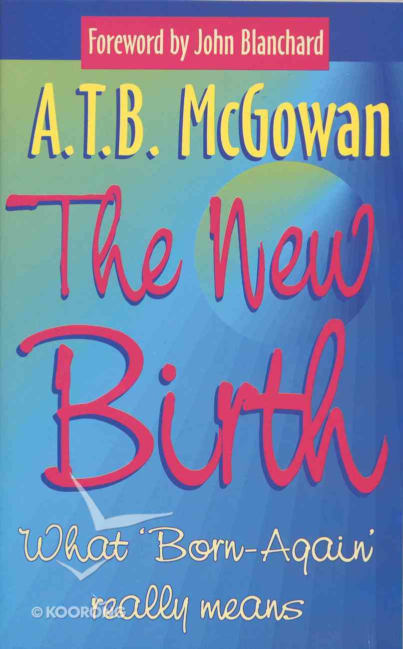 The New Birth (Focus On Faith Series) Paperback