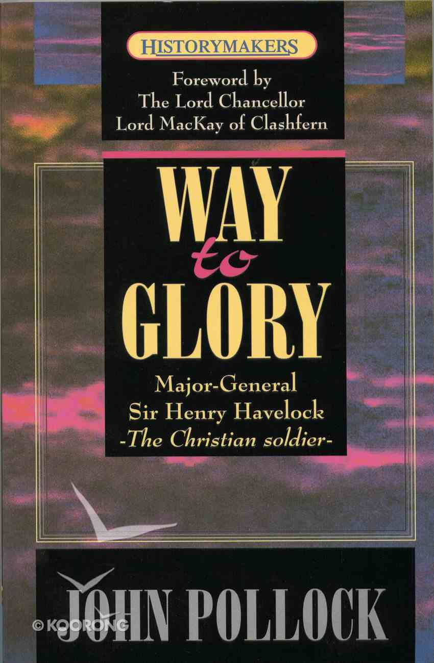 Way to Glory-Henry Havelock (Historymakers Series) Paperback