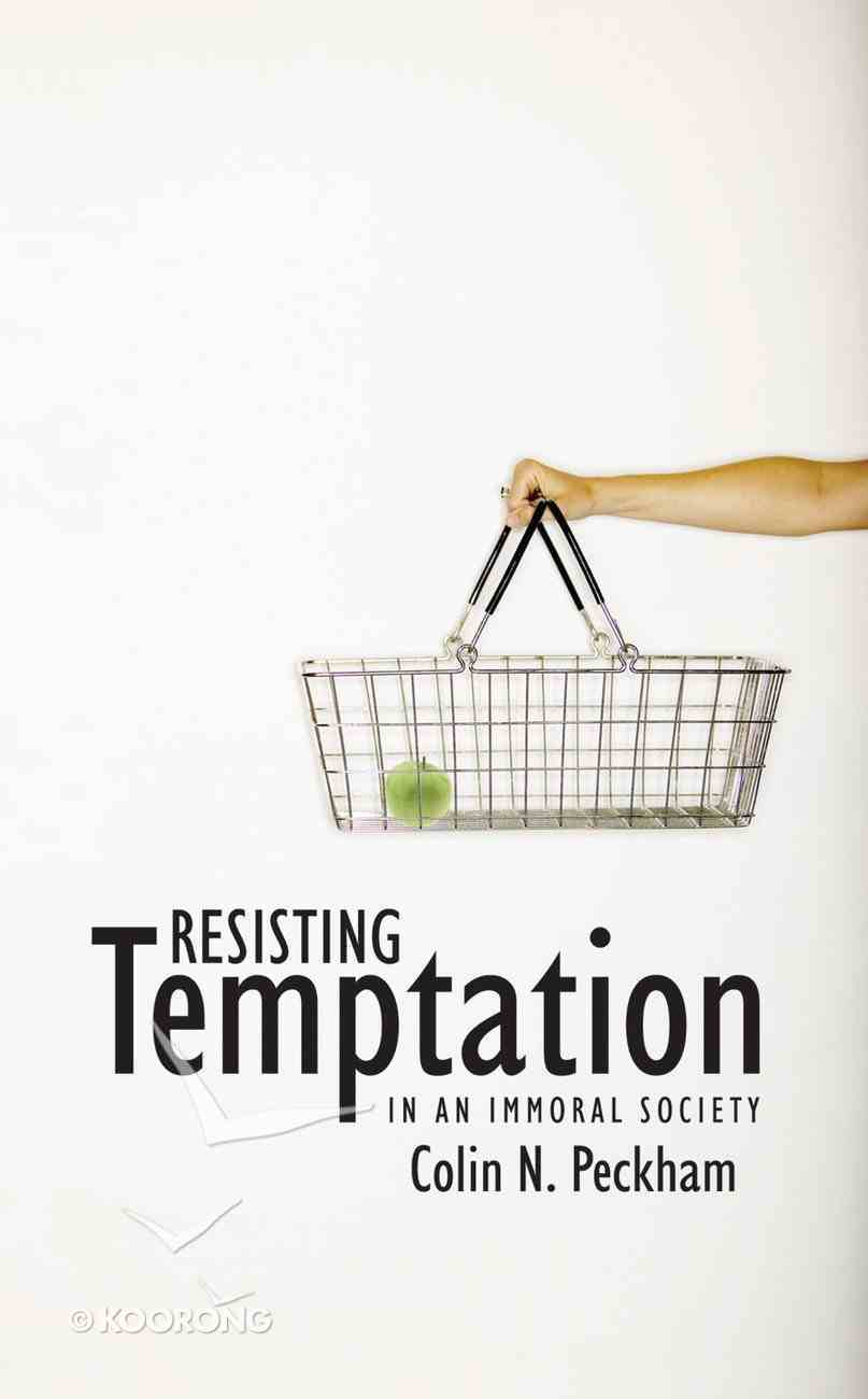 Resisting Temptation in An Immoral Society (2005) Mass Market