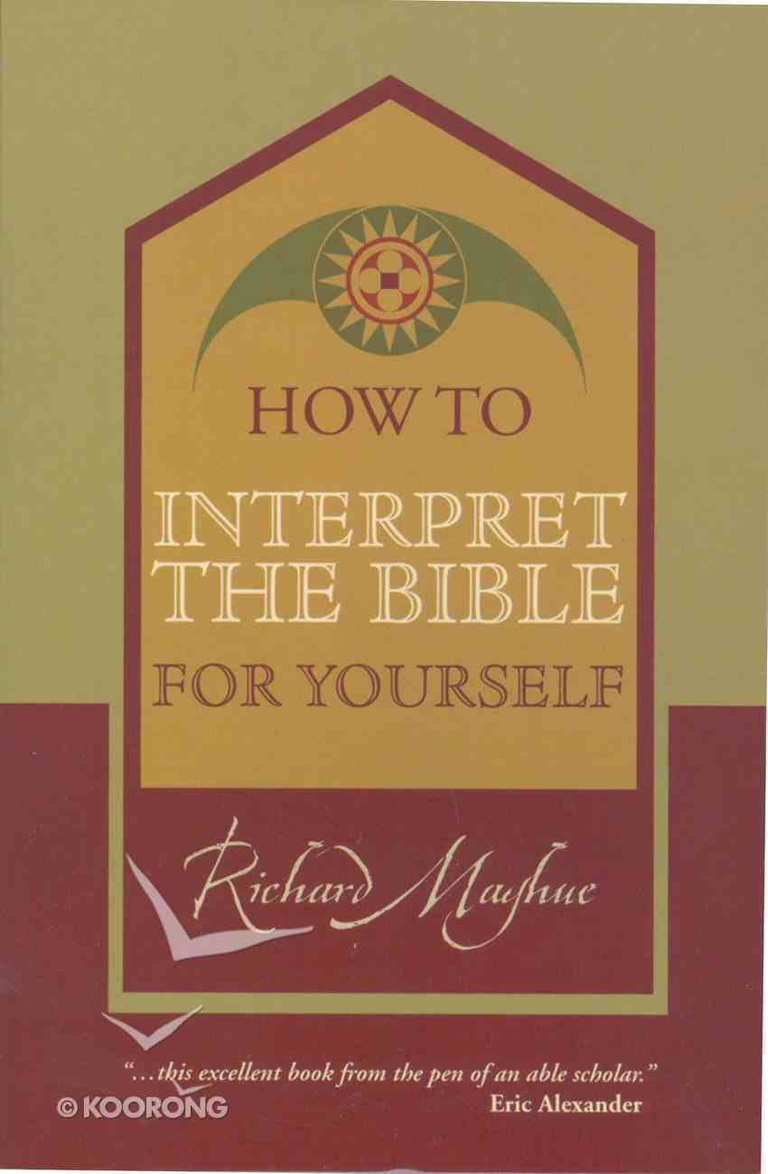 How to Interpret the Bible For Yourself (Focus On The Bible Commentary Series) Paperback
