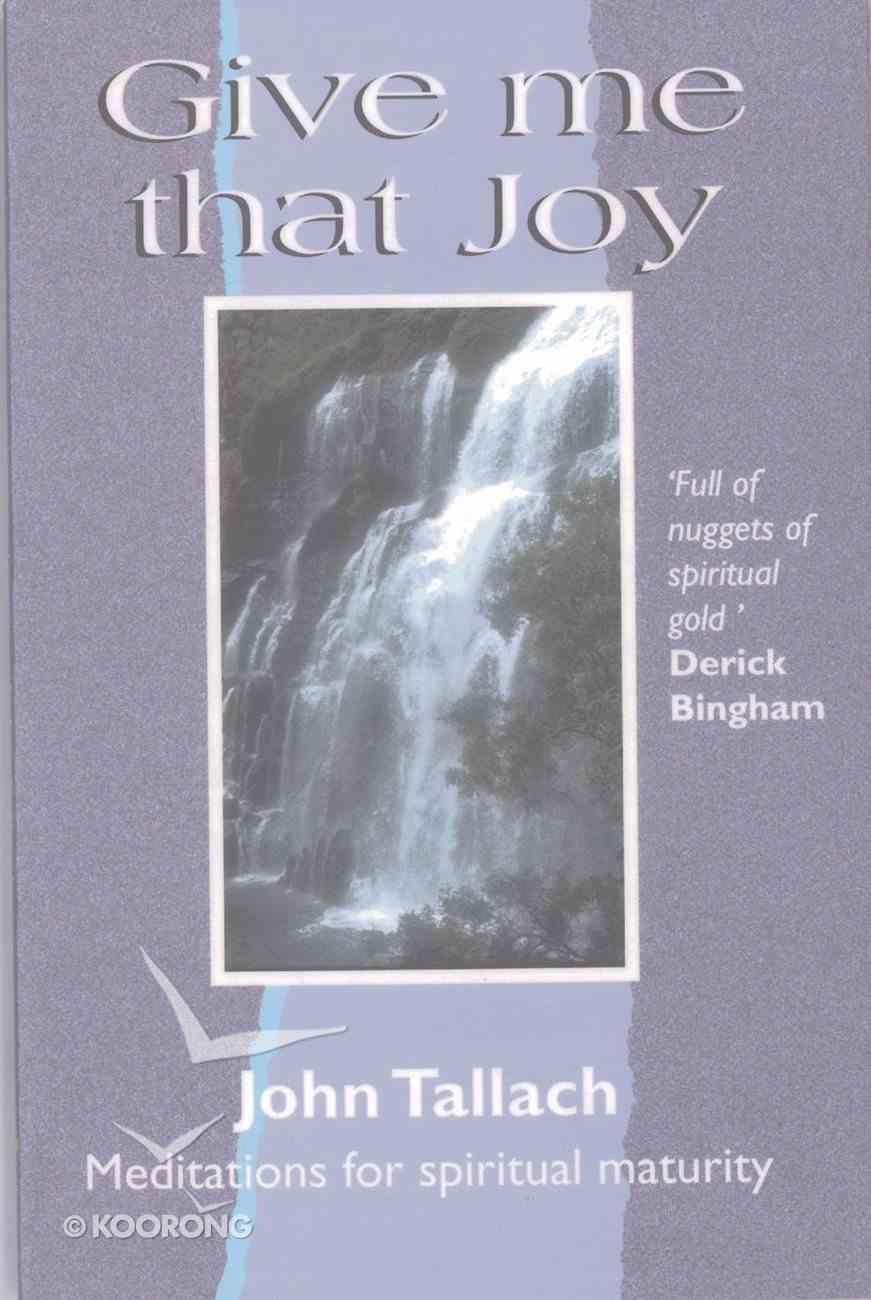 Give Me That Joy Paperback