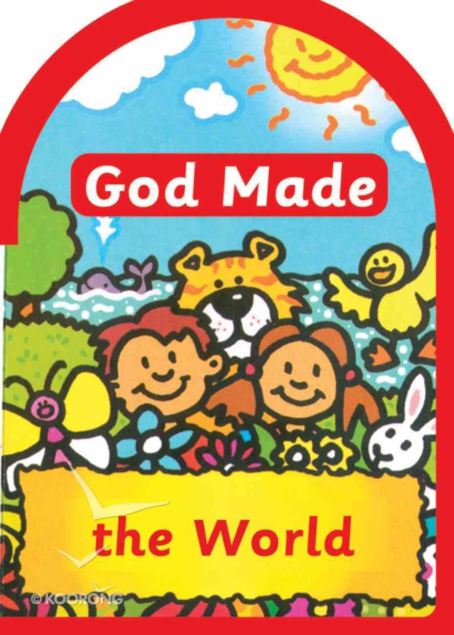 God Made the World (God Made Series) Board Book