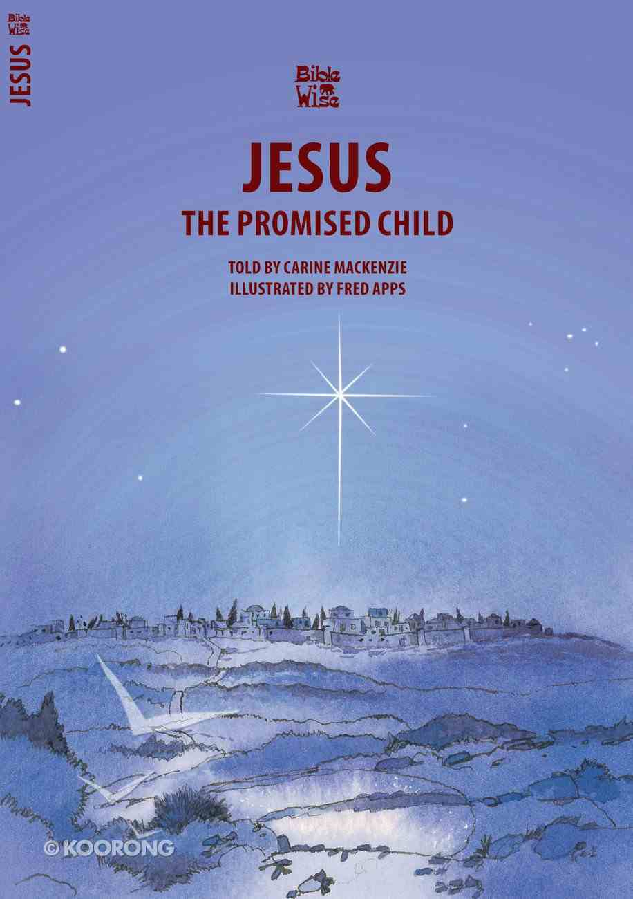 Jesus, the Promised Child (Bible Wise Series) Paperback