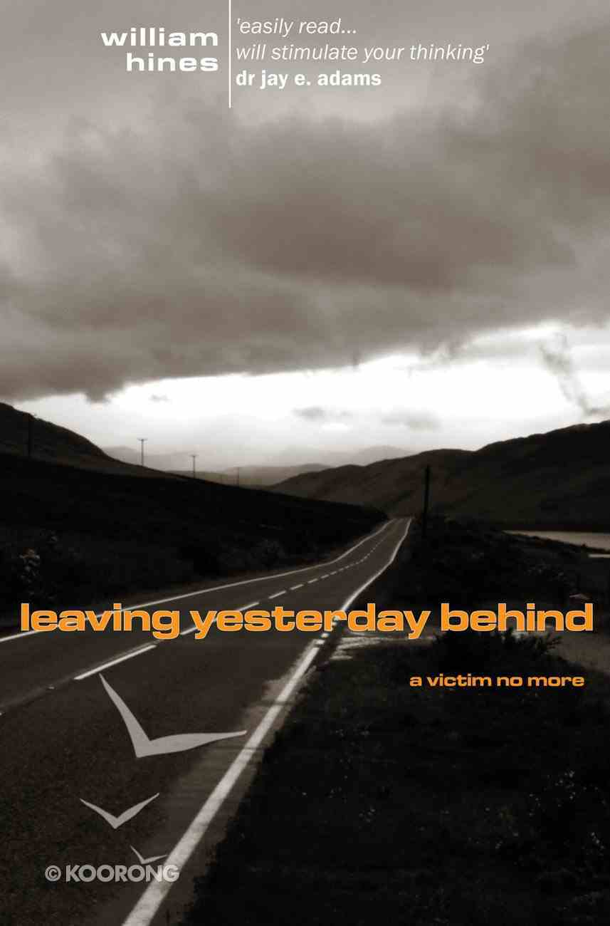 Leaving Yesterday Behind Paperback