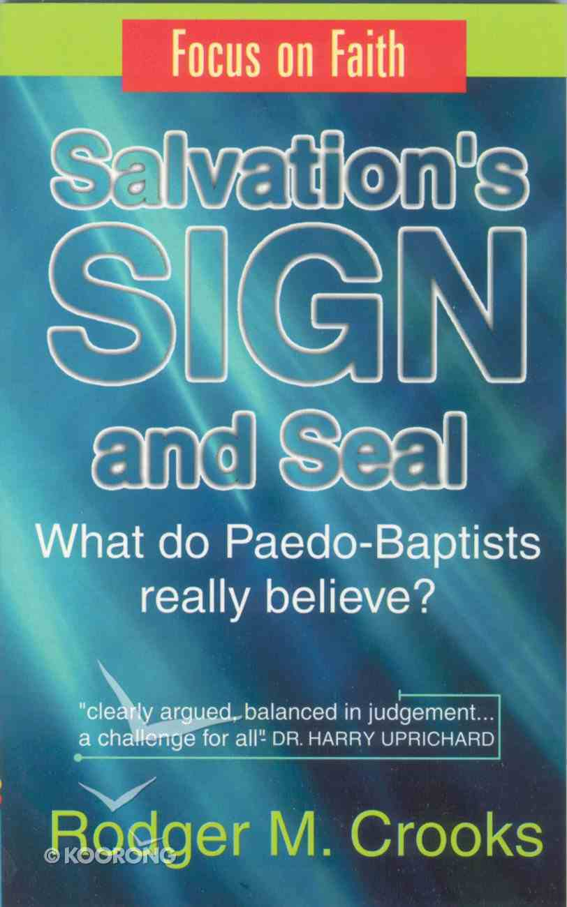 Focus on Faith: Salvation's Sign and Seal Paperback