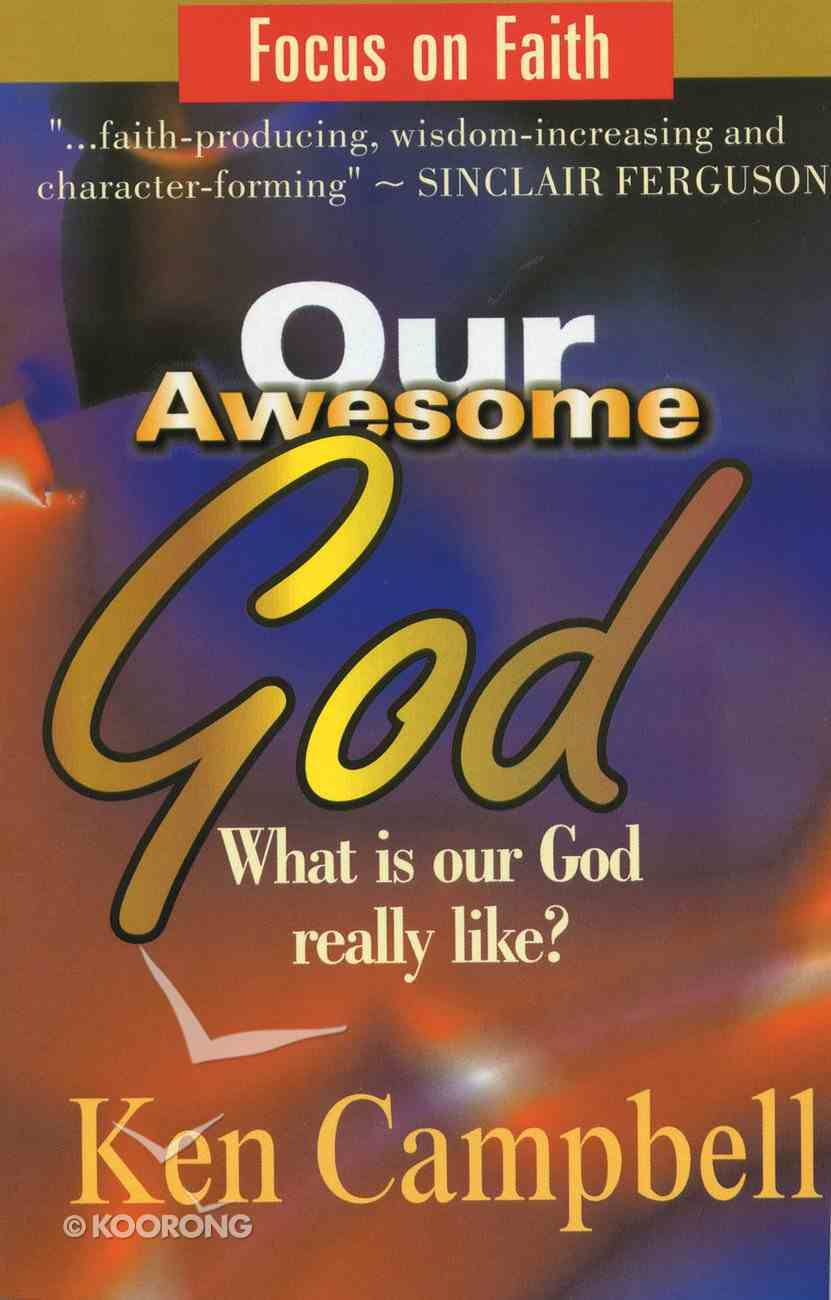 Our Awesome God (Focus On Faith Series) Paperback