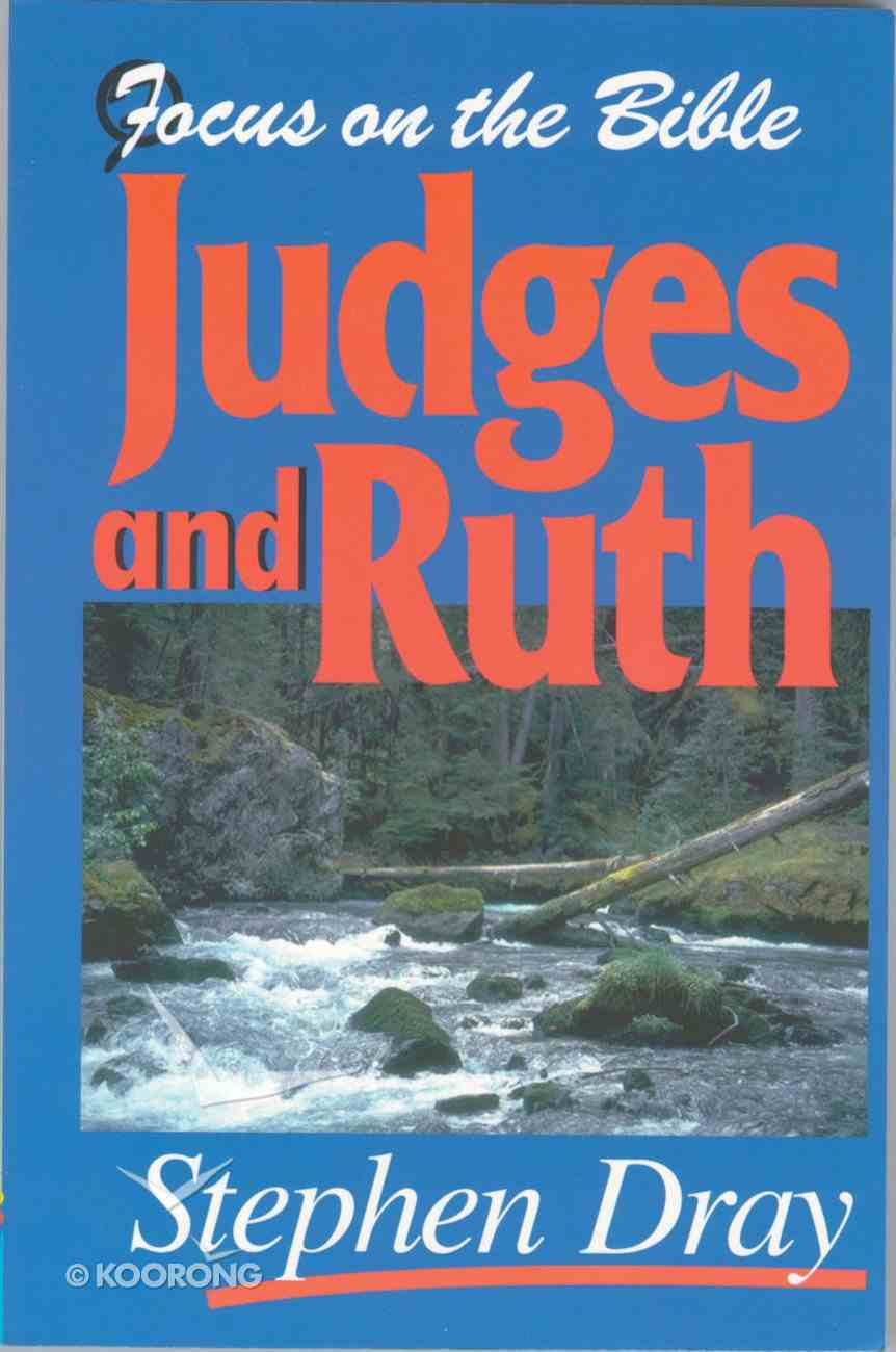 Judges and Ruth (Focus On The Bible Commentary Series) Paperback