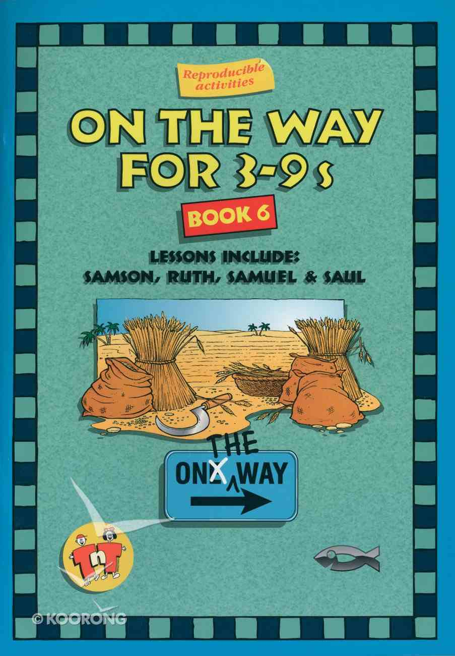 Samson, Ruth, Samuel & Saul (On The Way Series) Paperback