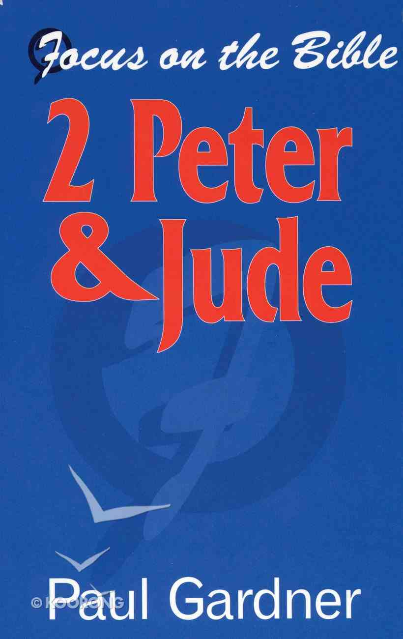 2 Peter & Jude (Focus On The Bible Commentary Series) Paperback