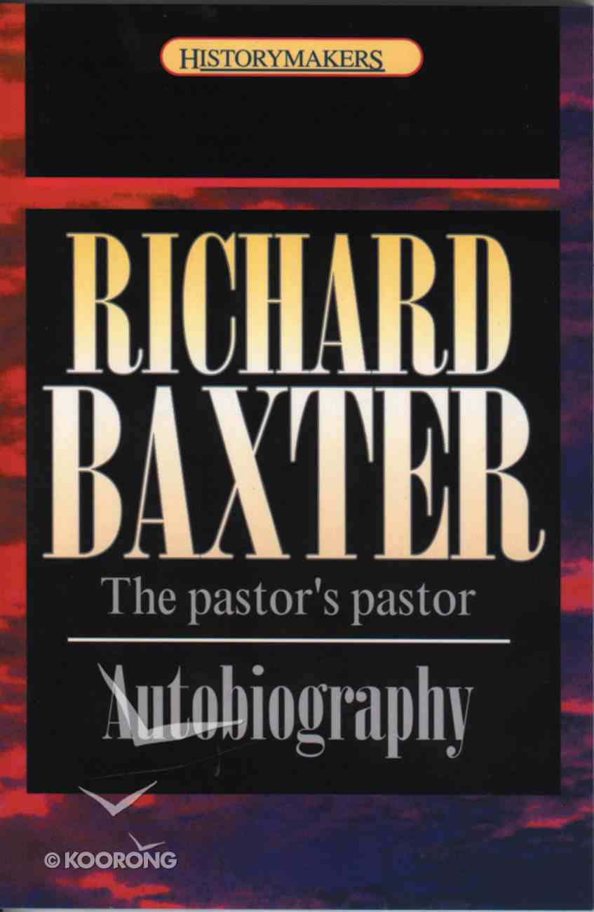 Richard Baxter (Historymakers Series) Paperback
