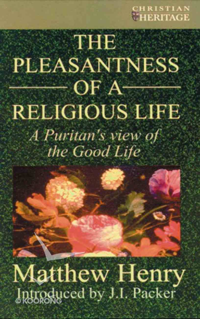 The Pleasantness of the Religious Life (Christian Heritage Series) Paperback
