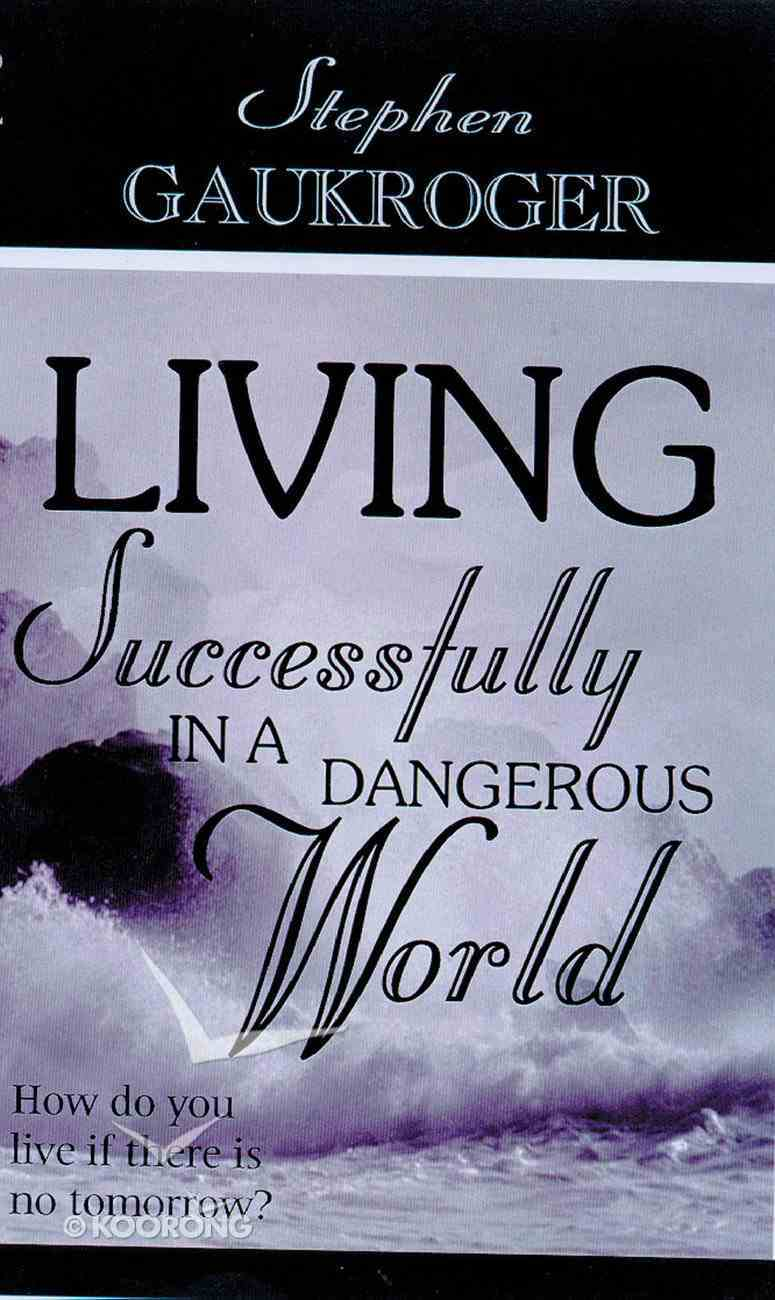 Living Successfully in a Dangerous World Paperback