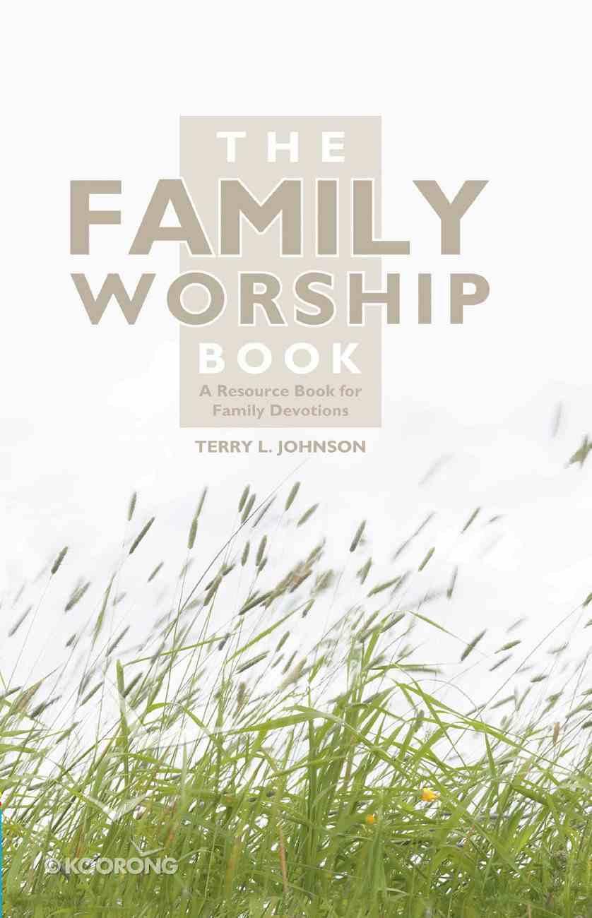 The Family Worship Book Hardback