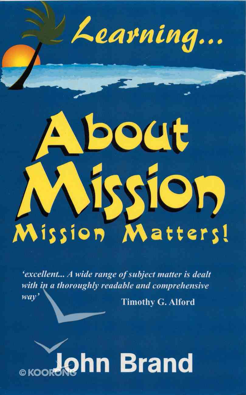 Learning About Mission-Mission Matters Paperback