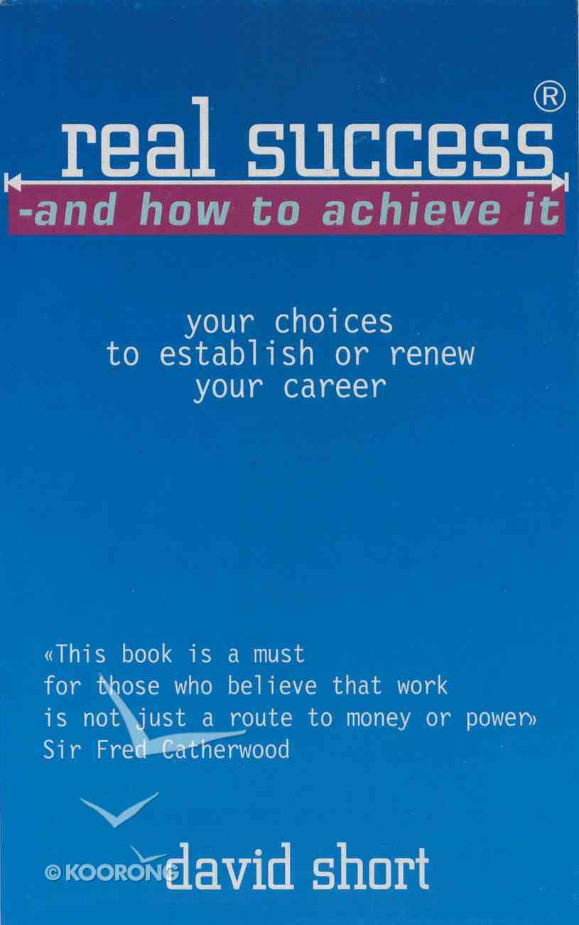 Real Success and How to Achieve It Paperback