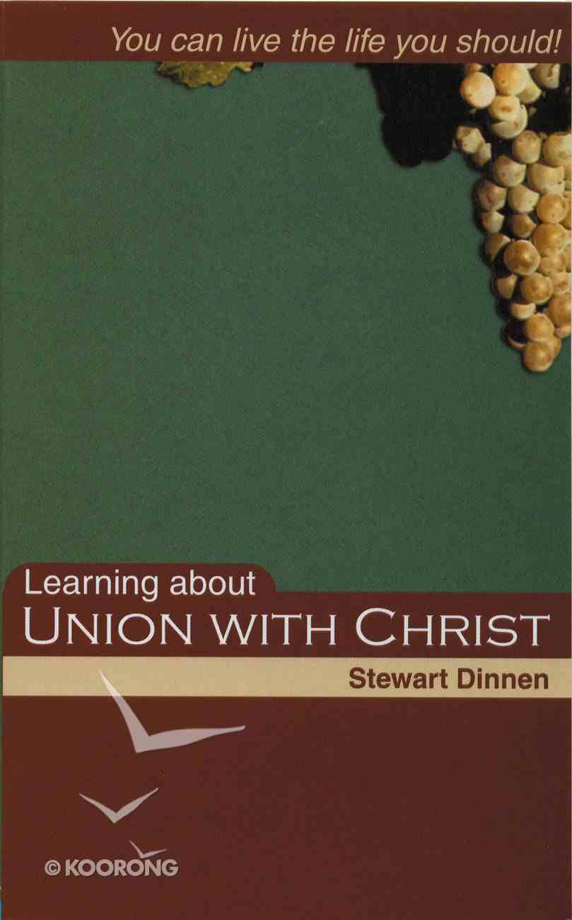 Learning About Union With Christ Paperback