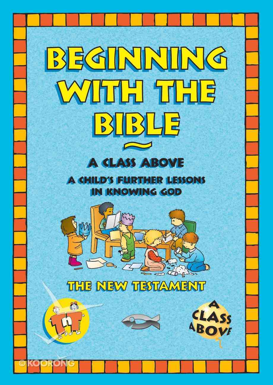 Beginning With the Bible: The New Testament (On The Way Series) Paperback