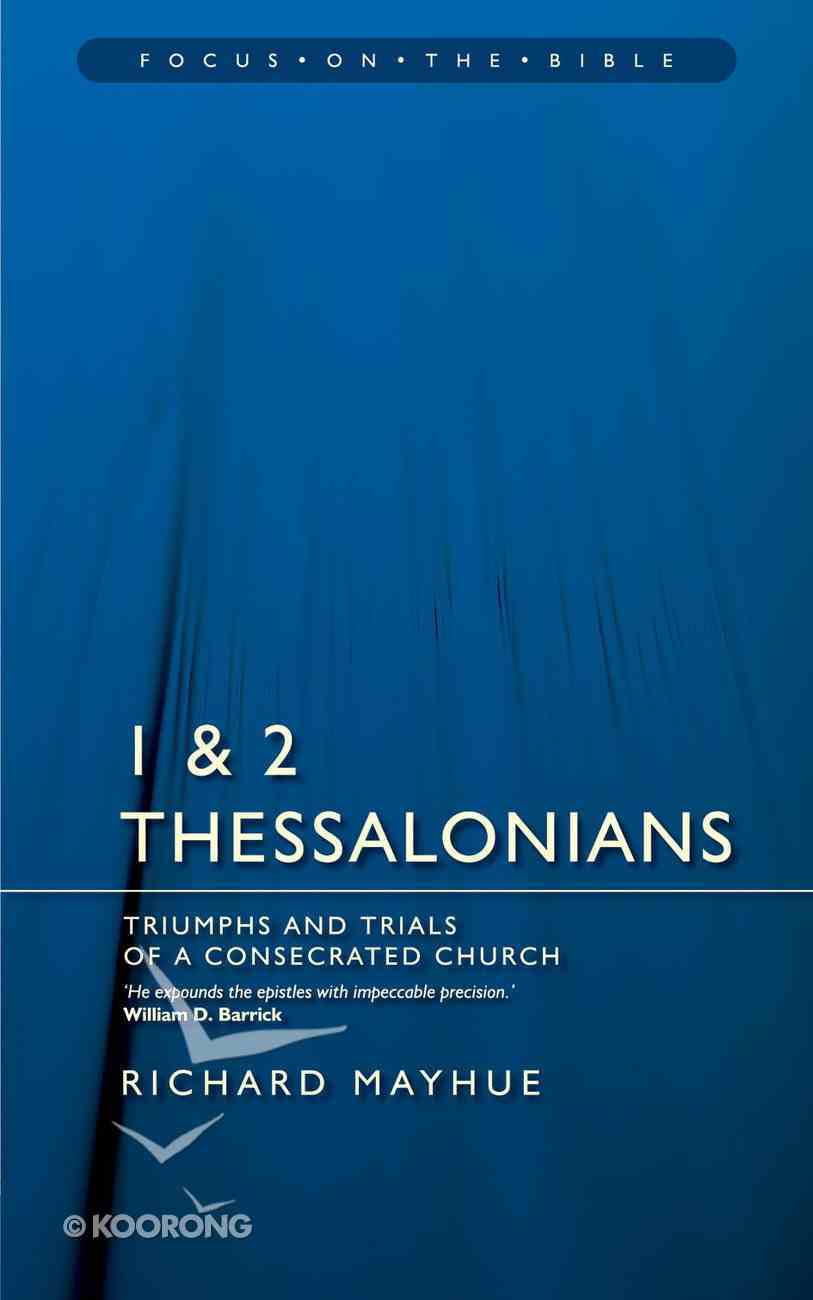 1 & 2 Thessalonians (Focus On The Bible Commentary Series) Paperback